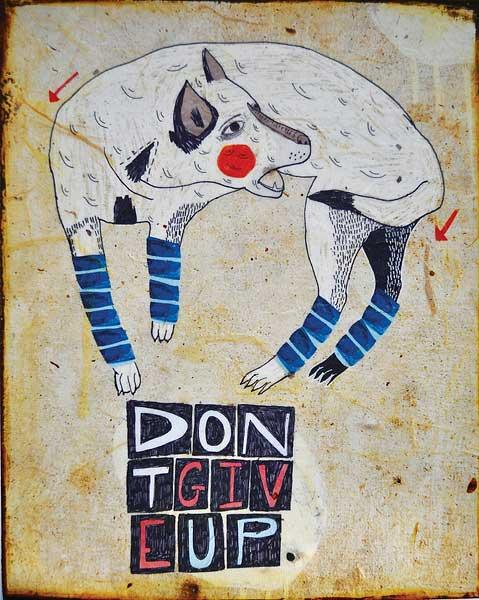 Don't Give Up, acrylic, India Ink and sharpie on paper mounted on wood panel